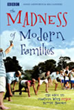 The Madness Of Modern Families